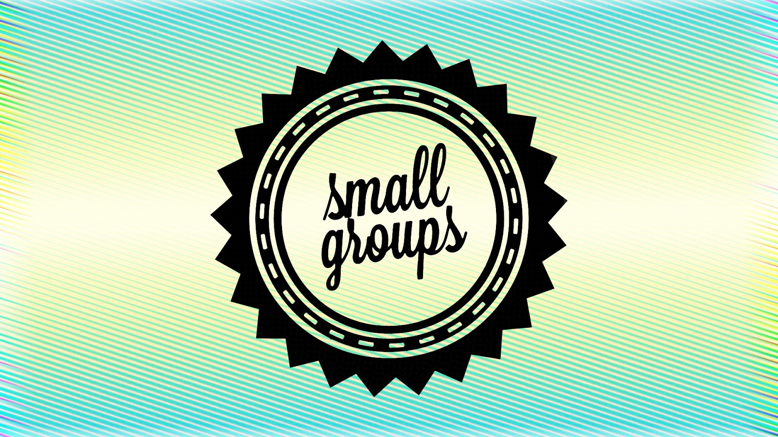 Small Groups